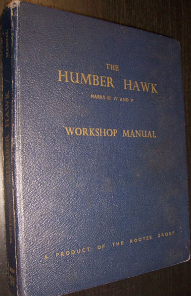 Image for Humber Hawk Workshop Manual Marks III, IV and V, The