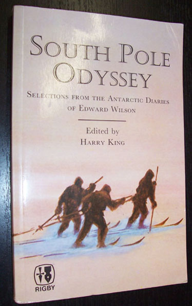 Image for South Pole Odyssey: Selections from the Antarctic Diaries of Edward Wilson