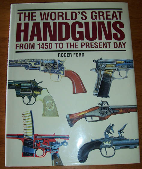 Image for World's Great Handguns, The: From 1450 to the Present Day