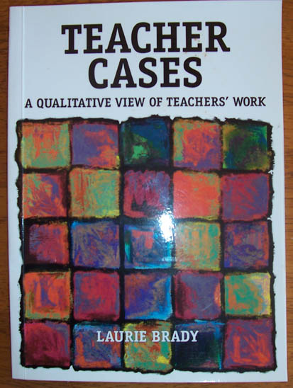 Image for Teacher Cases: A Qualitative View of Teachers' Work