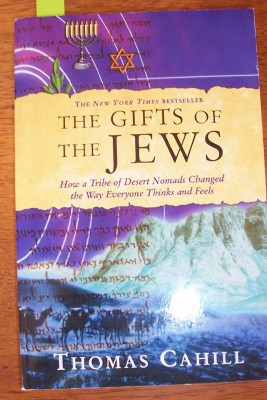 Image for Gifts of the Jews, The: How a Tribe of Desert Nomads Changed the Way Everyone Thinks and Feels