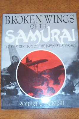 Image for Broken Wings of the Samurai: The Destruction of the Japanese Airforce