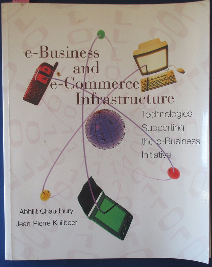 Image for E-Business and E-Commerce Infrastructure: Technologies Supporting the E-Business Initiative