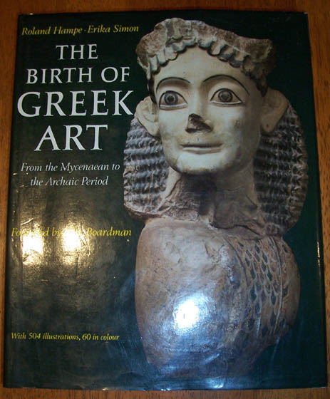Image for Birth of Greek Art, The: From the Mycenaean to the Archaic Period