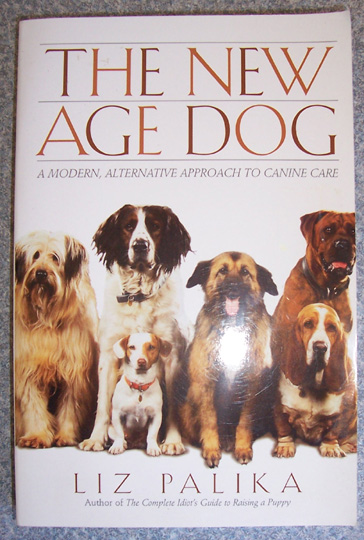 Image for New Age Dog, The: A Modern, Alternative Approach to Canine Care