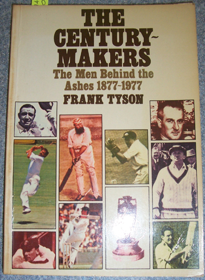 Image for Century-Makers, The: The Men Behind the Ashes 1877-1977
