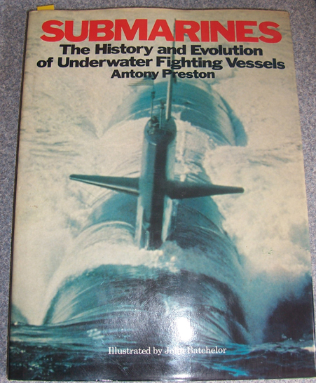 Image for Submarines: The History and Evolution of Underwater Fighting Vessels