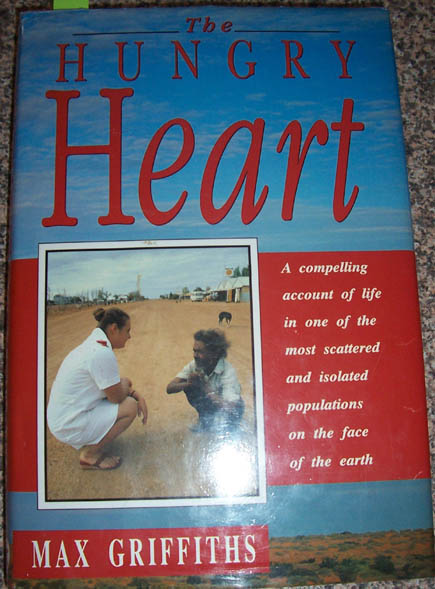 Image for Hungry Heart, The: A Compelling Account of Life in One of the Most Scattered and Isolated Populations on the Face of the Earth