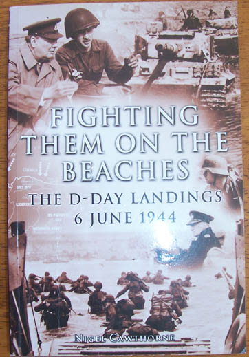 Image for Fighting Them on the Beaches: The D-Day Landings 6 June 1944