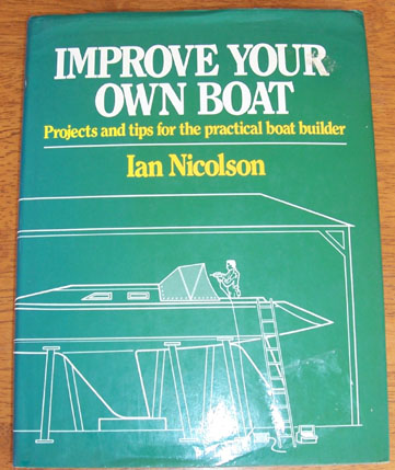Image for Improve Your Own Boat: Projects and Tips for the Practical Boat Builder