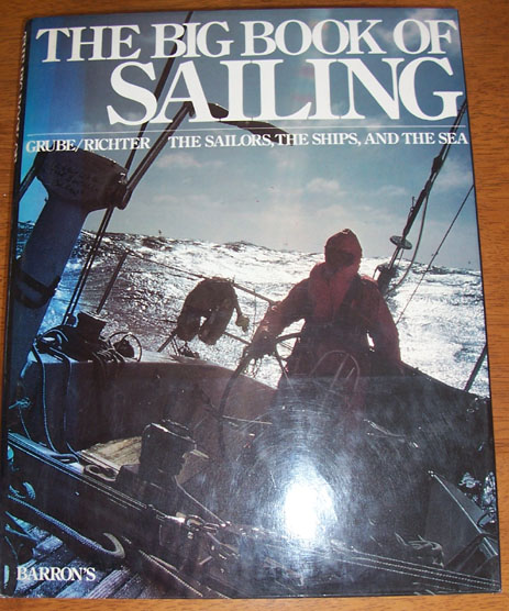 Image for Big Book of Sailing, The: The Sailors, The Ships, and The Sea