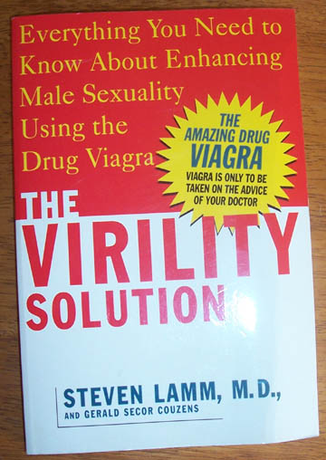 Image for Virility Solution, The: Everything You Need to Know About Enhancing Male Sexuality Using the Drug Viagra