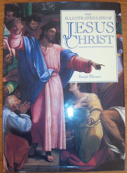 Image for Illustrated Life of Jesus Christ, The