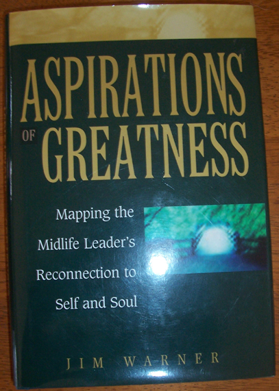 Image for Aspirations of Greatness: Mapping the Midlife Leader's Reconnection to Self and Soul