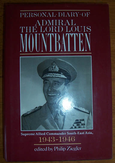Image for Personal Diary of Admiral The Lord Louis Mountbatten: Supreme Allied Commander South-East Asia (1943-1946)