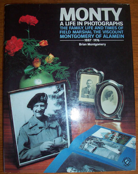 Image for Monty: A Life in Photographs (The Family, Life and Times of Field Marshal The Viscount Montgomery of Alamein (1887-1976)