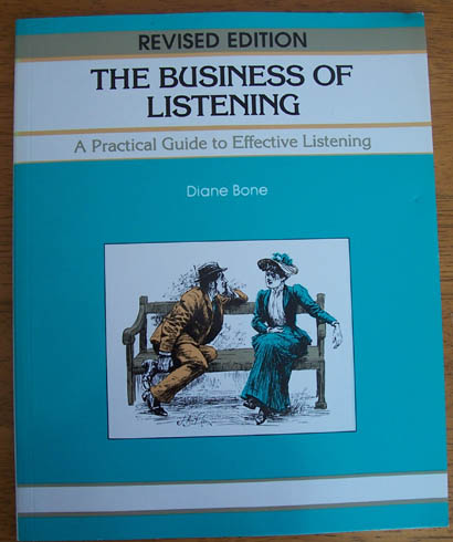 Image for Business of Listening, The: A Practical Guide to Effective Listening