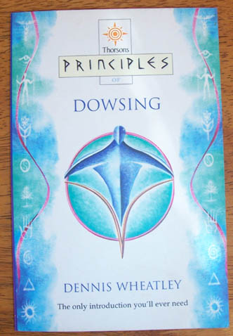Image for Dowsing: The Only Introduction You'll Ever Need (Thorsons Principles of)