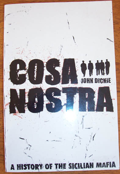 Image for Cosa Nostra: A History of the Sicilian Mafia