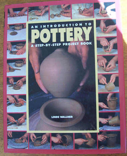 Image for Introduction to Pottery, An: A Step by Step Project Book