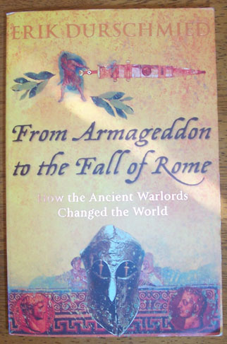 Image for From Armageddon to the Fall of Rome: How the Ancient Warlords Changed the World
