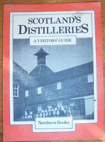 Image for Scotland's Distilleries: An Illustrated Visitors' Guide