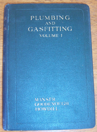 Image for Plumbing and Gasfitting: A Complete Work By Practical Specialists Describing Modern Practice in the Work of the Plumber and the Gasfitter - Volume I