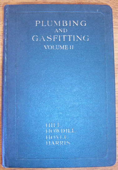 Image for Plumbing and Gasfitting: A Complete Work By Practical Specialists Describing Modern Practice in the Work of the Plumber and the Gasfitter - Volume II