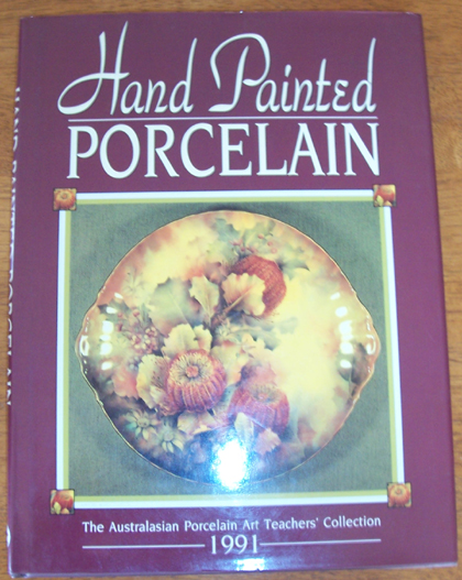 Image for Hand Painted Porcelain: The Australasian Porcelain Art Teachers' Collection 1991