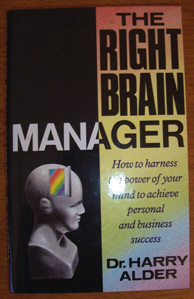 Image for Right Brain Manager, The: How to Harness the Power of Your Mind to Achieve Personal and Business Success
