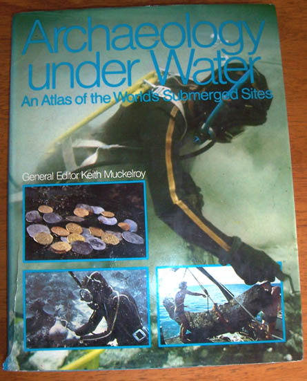 Image for Archaeology Under Water: An Atlas of the Worlds Submerged Sites