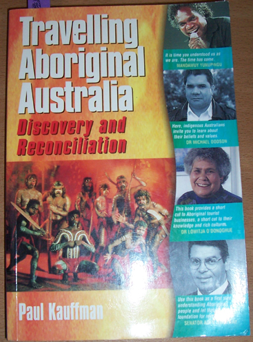 Image for Travelling Aboriginal Australia: Discovery and Reconciliation