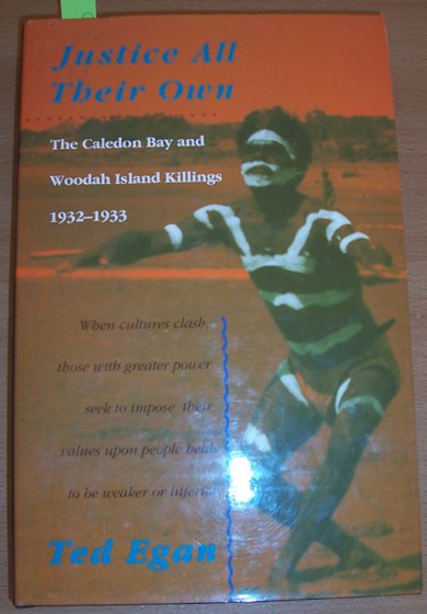Image for Justice All Their Own: The Caledon Bay and Woodah Island Killings 1932- 1933