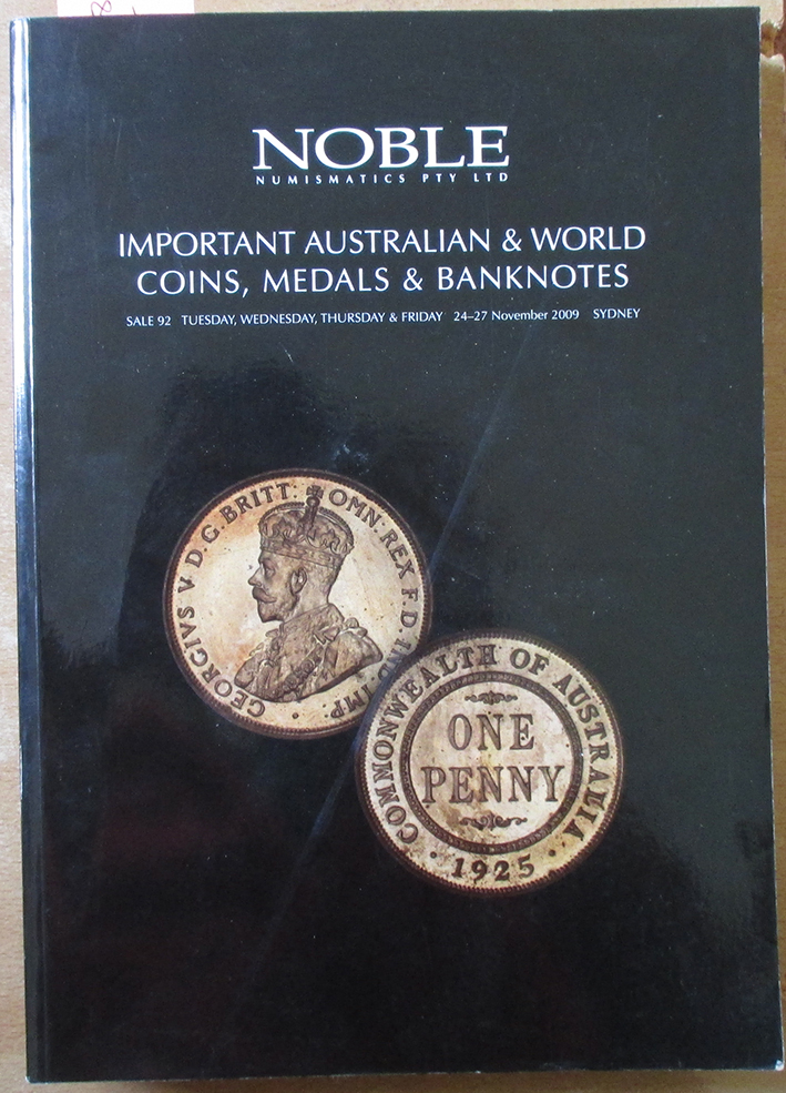 Image for Important Australian & World Coins, Medals & Banknotes: Sale 92 (Tues, Weds, Thurs, Fri, 24-27 Nov 2009, Sydney)