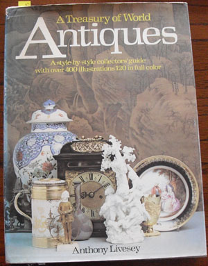 Image for Treasury of World Antiques, A: A Style-by-style Collectors' Guide with Over 400 Illustrations 120 in Full Colour