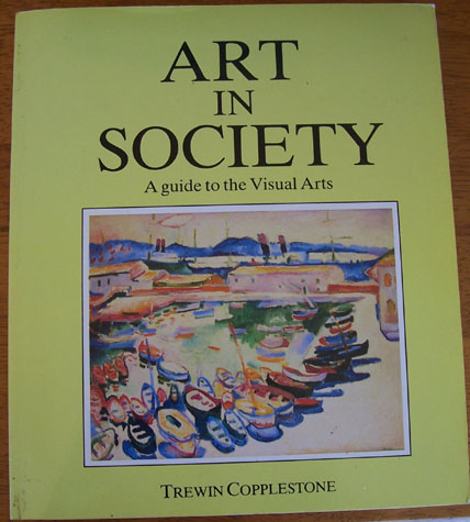 Image for Art in Society: A Guide to the Visual Arts