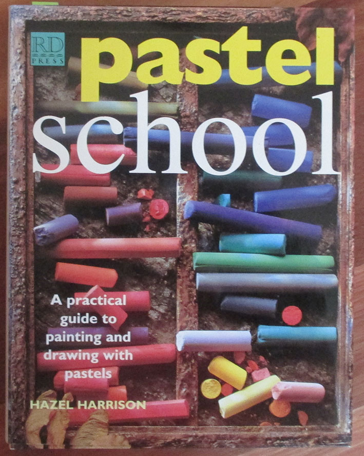 Image for Pastel School: A Practical Guide to Painting and Drawing With Pastels