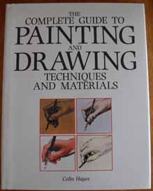 Image for Complete Guide to Painting and Drawing Techniques and Materials, The