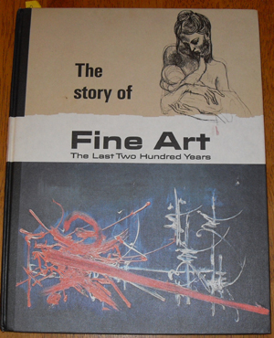 Image for Story of Fine Art, The: The Last Two Hundred Years