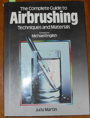 Image for Complete Guide to Airbrushing Techniques and Materials, The
