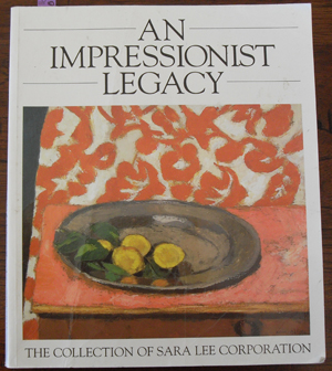 Image for Impressionist Legacy, An: The Collection of Sara Lee Corporation