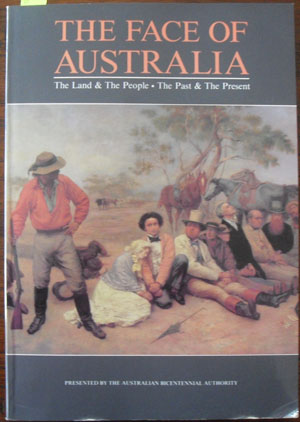 Image for Face of Australia, The: The Land & The People; and The Past & The Present