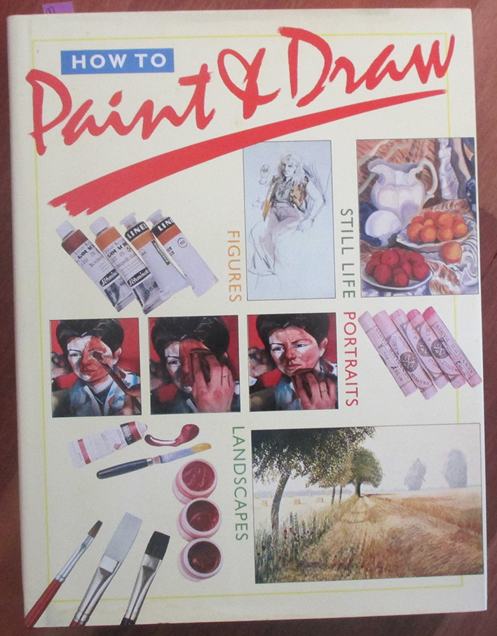 Image for How to Paint & Draw: Figures; Still Life; Portraits; Landscapes