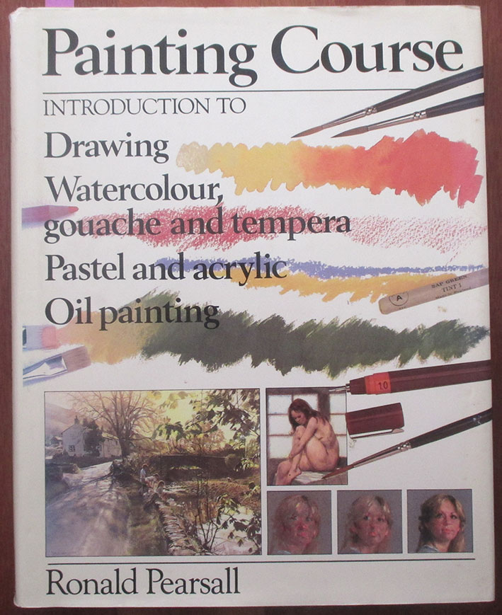 Image for Painting Course: Introduction to Drawing, Watercolour, Gouache and Tempera, Pastel and Acrylic, Oil Painting