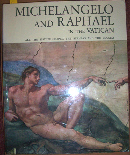 Image for Michelangelo and Raphael in the Vatican: All the Sistine Chapel, The Stanzas and the Loggias