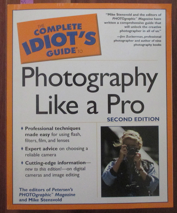 Image for Complete Idiot's Guide to Photography Like a Pro, The