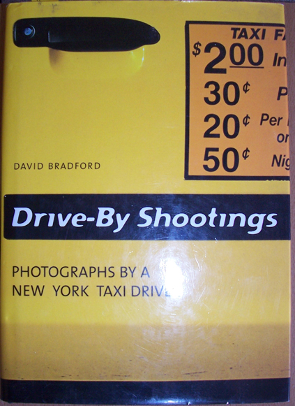 Image for Drive-By Shootings: Photographs By a New York Taxi Driver
