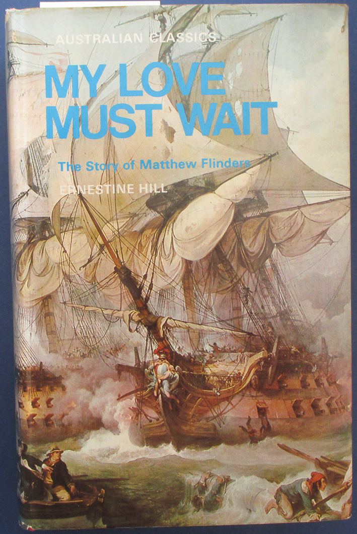 Image for My Love Must Wait: The Story of Matthew Flinders