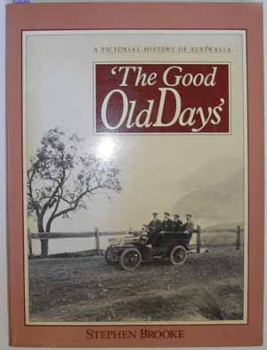Image for Good Old Days, The: A Pictorial History of Australia