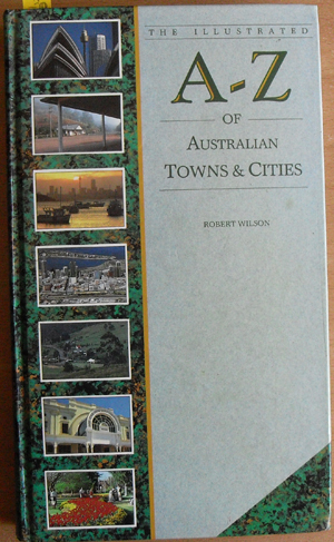 Image for Illustrated A-Z of Australian Towns & Cities, The